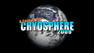 Link to Recent Story entitled: A Tour of the Cryosphere 2009