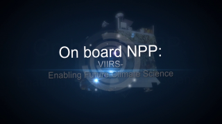 NPP is carrying five instruments on board. The biggest and most important instrument is The Visible/Infrared Imager Radiometer Suite or VIIRS. This video focuses on VIIRS and why it is so important to Earth's science.