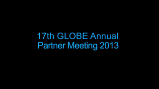 2013 GLOBE Annual Meeting Over 25 countries were represented at the 2013 GLOBE meeting, during which studetns, teachers, and scientists got outside and trained in protocols.