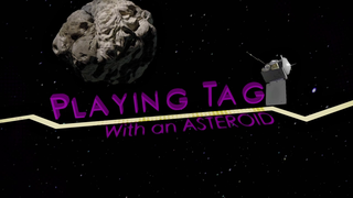 Link to Recent Story entitled: Playing Tag With an Asteroid