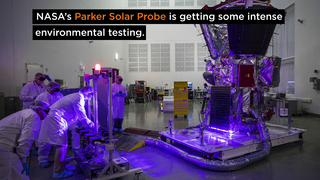 Link to Recent Story entitled: Parker Solar Probe: Environmental Testing