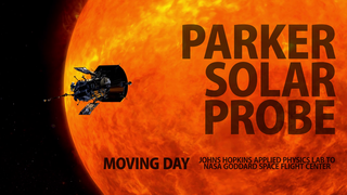 Link to Recent Story entitled: Moving Day: Parker Solar Probe Travels from APL to NASA Goddard
