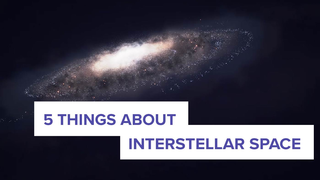 Link to Popular Story entitled: 5 Things About Interstellar Space