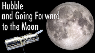 Link to Popular Story entitled: Hubble and Going Forward to the Moon