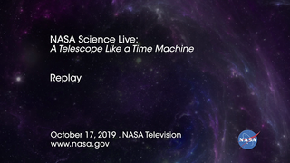 Link to Recent Story entitled: NASA Science Live: A Telescope Like a Time Machine (Episode 9)