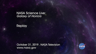 Link to Recent Story entitled: NASA Science Live: Galaxy of Horrors (Episode 10)