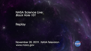 Link to Recent Story entitled: NASA Science Live: Black Hole 101 (Episode 11)