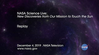 Link to Recent Story entitled: NASA Science Live: New Discoveries from Our Mission to Touch the Sun (Episode 12)