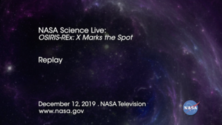 Link to Recent Story entitled: NASA Science Live: OSIRIS-REx - X Marks the Spot (Episode 13)