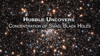Link to Recent Story entitled: Hubble Uncovers Concentration of Small Black Holes