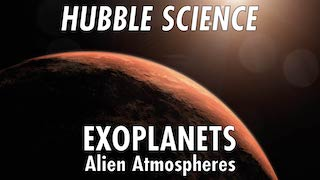 Link to Recent Story entitled: Hubble Science: Exoplanets, Alien Atmospheres
