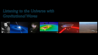 Link to Recent Story entitled: Listening to the Universe with Gravitational Waves